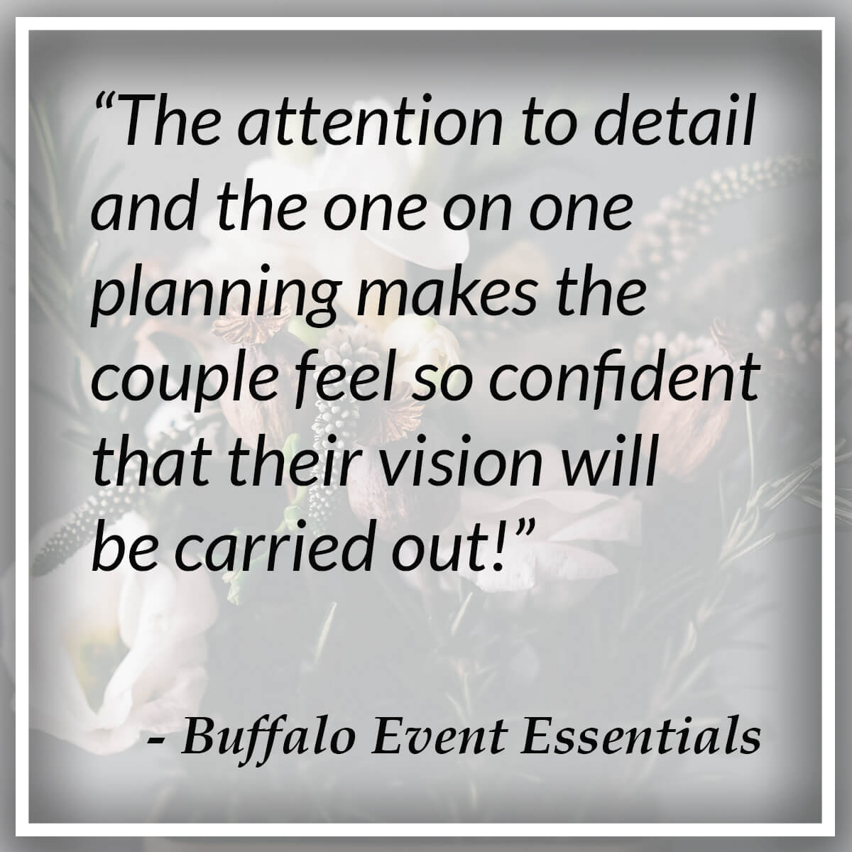 The attention to detail and the one on one planning makes the couple feel so confident that their vision will be carried out! - Buffalo Event Essentials