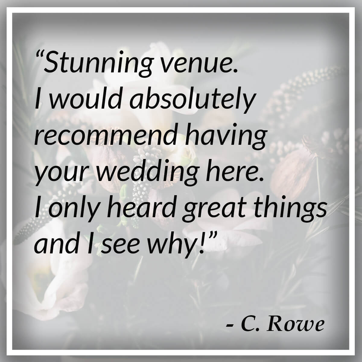 Stunning venue. I would absolutely recommend having your wedding here. I only heard great things and I see why! - C. Rowe